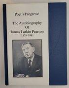 POET'S PROGRESS: THE AUTOBIOGRAPHY OF JAMES LARKIN PEARSON