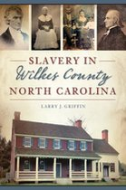 SLAVERY IN WILKES COUNTY NC
