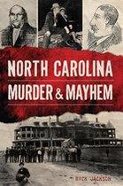 NORTH CAROLINA MURDER AND MAYHEM