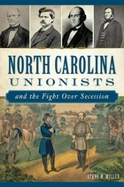 NORTH CAROLINA UNIONISTS AND THE FIGHT OVER SUCCESSION